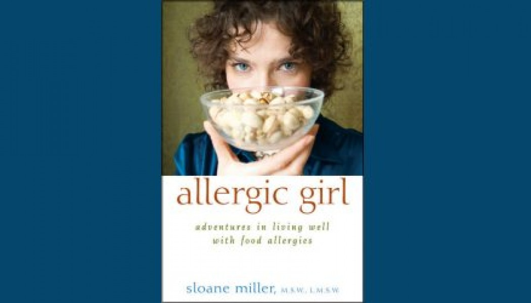 Allergic Girl – Adventures in Living Well With Food Allergies