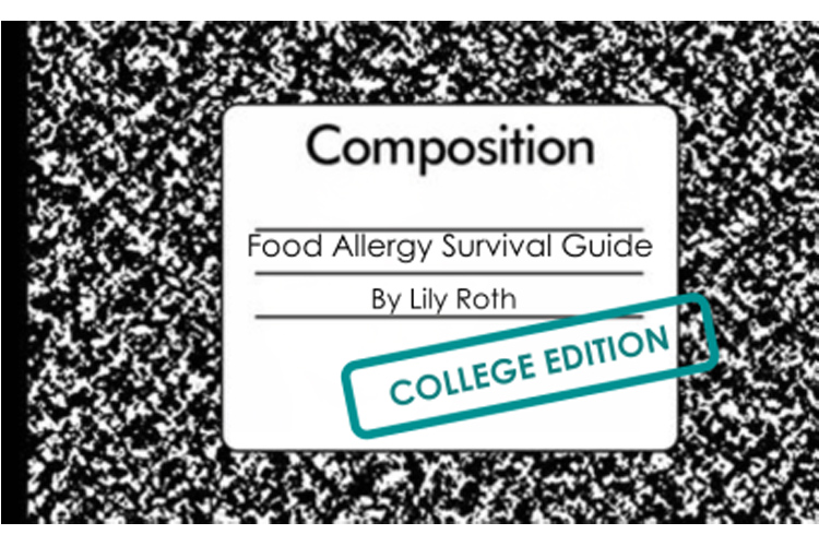 Food Allergy Survival Guide – High School and College Edition